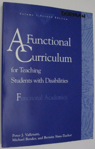 A Functional Curriculum for Teaching Students With: Peter J. Valletutti,