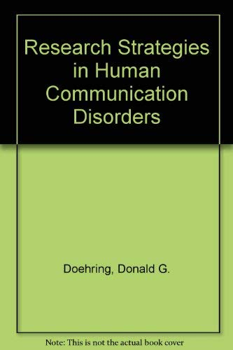 Research Strategies in Human Communication Disorders: Donald G. Doehring