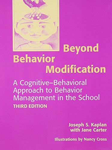Beyond Behavior Modification: A Cognitive-Behavioral Approach to: Carter, Jane, Kaplan,