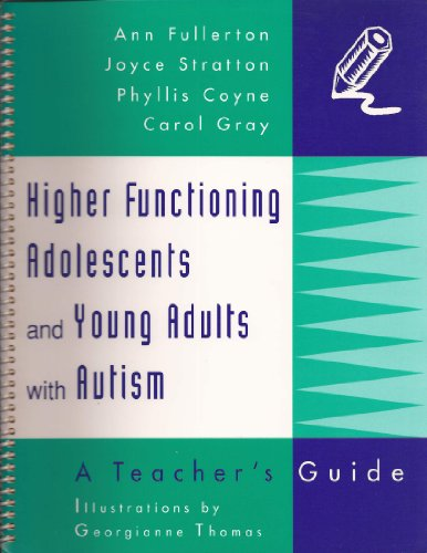 9780890796818: Higher Functioning Adolescents and Young Adults With Autism: A Teacher's Guide