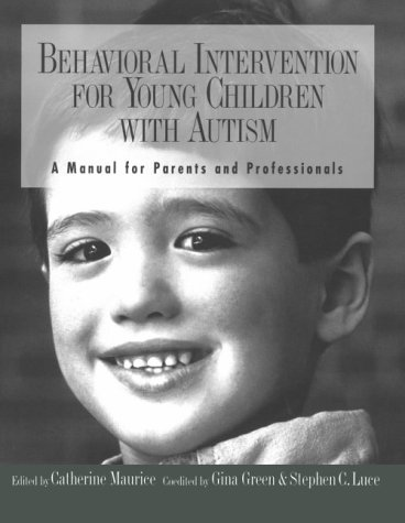 9780890796832: Behavioral Intervention for Young Children With Autism: A Manual for Parents and Professionals