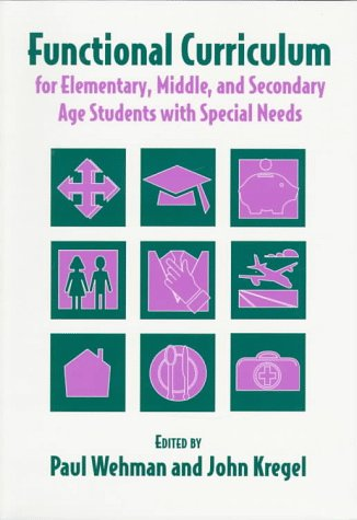 9780890797211: Functional Curriculum for Elementary, Middle, and Secondary Age Students With Special Needs