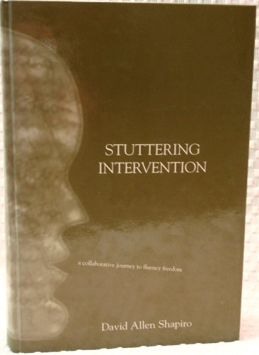 9780890797402: Stuttering Intervention: A Collaborative Journey to Fluency Freedom