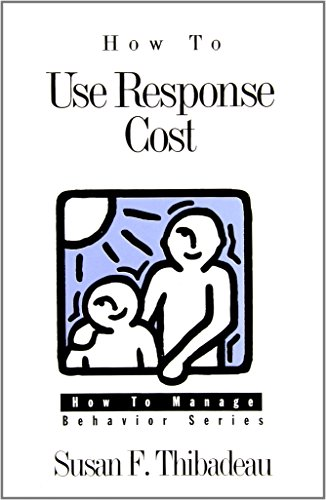9780890797624: How to Use Response Cost (How to Manage Behavior Series)