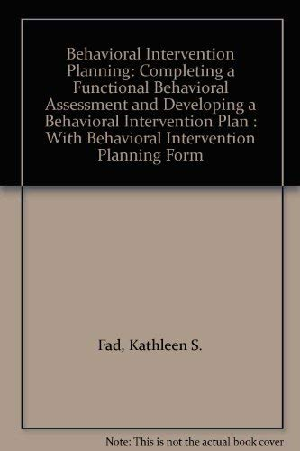9780890797853: Behavioral Intervention Planning: Completing a Functional Behavioral Assessment and Developing a Behavioral Intervention Plan : With Behavioral Intervention Planning Form