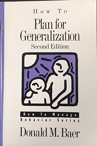 9780890797938: How to Plan for Generalization (How to Manage Behavior Series)