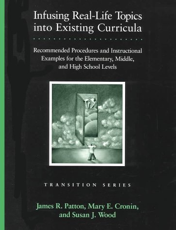 9780890798140: Infusing Real-Life Topics into Existing Curricula: Recommended Procedures and Instructional Examples for the Elementary, Middle, and High School Levels