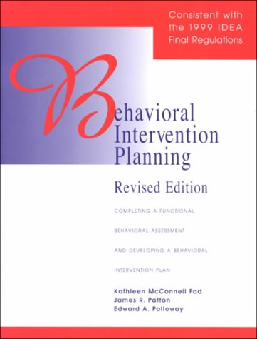 9780890798287: Behavioral Intervention Planning: Completing a Functional Behavioral Assessment and Developing a Behavioral Intervention Plan : Revised