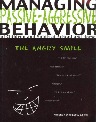 9780890798737: Managing Passive-Agressive Behavior of Children and Youth at School and Home: The Angry Smile