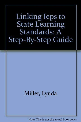Linking Ieps to State Learning Standards: A: Lynda Miller, Lauren
