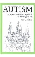 9780890799215: Autism: A Sensorimotor Approach to Management