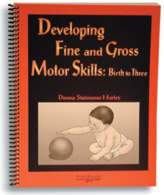 9780890799437: Developing Fine And Gross Motor Skills: Birth To Three