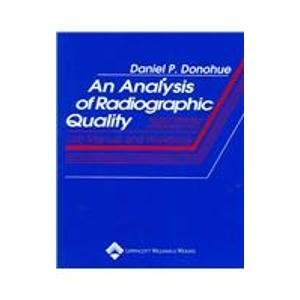 An Analysis of Radiographic Quality: Lab Manual: Donohue BS, Daniel
