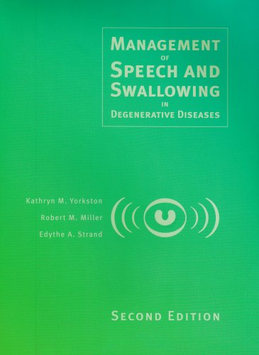 Management of Speech and Swallowing in Degenerative: Kathryn M. Yorkston