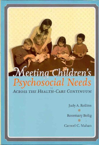 Meeting Children's Psychosocial Needs Across The Health-Care: Judy Holt Rollins,