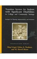 9780890799932: Transition Services For Students With Significant Disabilities In College And Community Settings: Strategies For Planning, Implementation, and Evaluation (Pro-ed Series on Transition)
