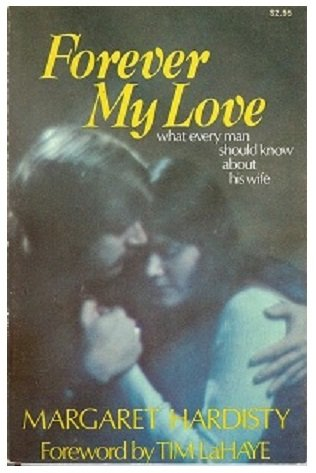 Forever My Love: What Every Man Should: Margaret Hardisty, Foreword