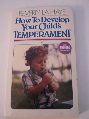 9780890810347: How to Develop Your Child's Temperament