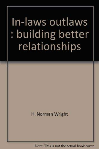 9780890810798: In-laws, outlaws: Building better relationships