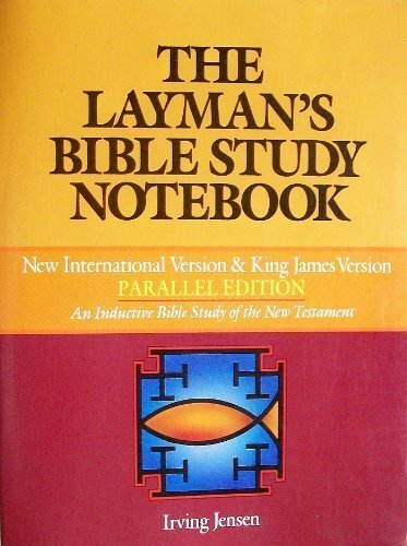 The Layman's Bible Study Notebook: An Inductive Bible Study of the New Testament (0890811164) by Jensen, Irving