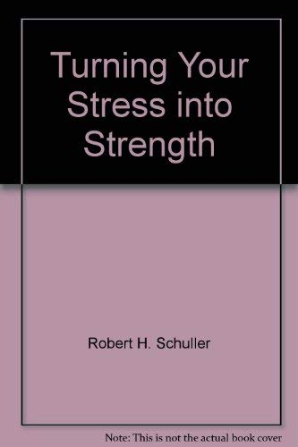 9780890811320: Turning Your Stress into Strength