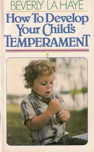 9780890812723: How to Develop Your Child's Temperament