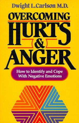 9780890812778: Overcoming Hurts and Anger: How to Identify and Cope with Negative Emotions