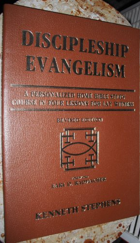 Discipleship Evangelism a Personalized Home Bible Study Course in Four Lessons for Lay Witness: Ken...