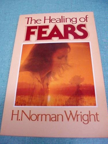 9780890813027: The healing of fears