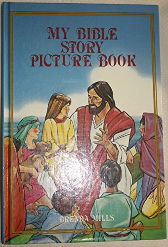My Bible Story Picture Book: Mills, Brenda