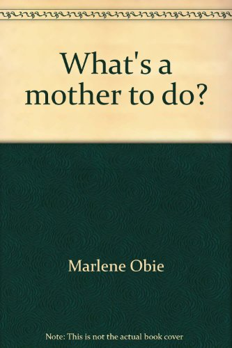 9780890813218: What's a mother to do?