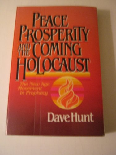9780890813317: Peace, Prosperity and the Coming Holocaust: The New Age Movement in Prophecy