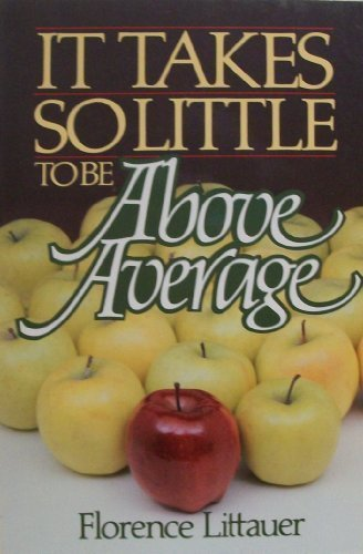 9780890813768: It Takes So Little to Be Above Average