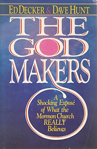 The God Makers: Decker, Ed; Hunt,