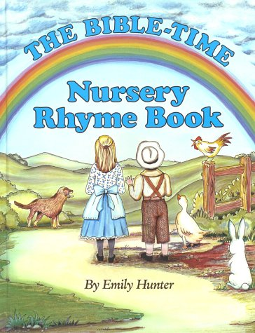 The Bible-Time Nursery Rhyme Book: Hunter, Emily