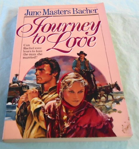 Journey to Love (Pioneer Romance Series): Bacher, June Masters