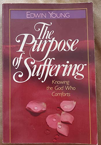 9780890814963: Purpose of Suffering: Knowing the God Who Comforts