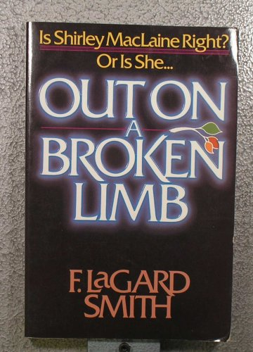 9780890815038: Out on a Broken Limb: A Response to Shirley McClaine
