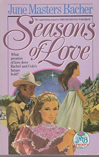 Seasons of Love: Bacher, June Masters