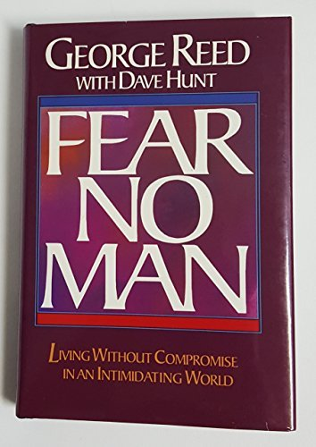 Fear No Man: Living Without Compromise in: Reed, George, Hunt,