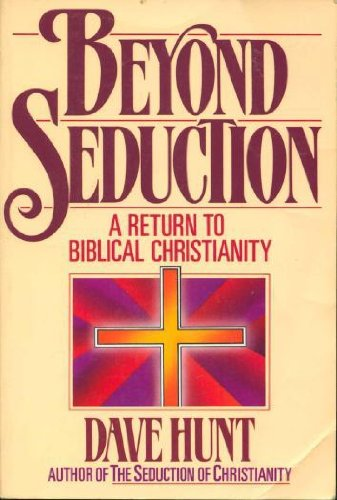 9780890815588: Beyond Seduction: A Return to Biblical Christianity