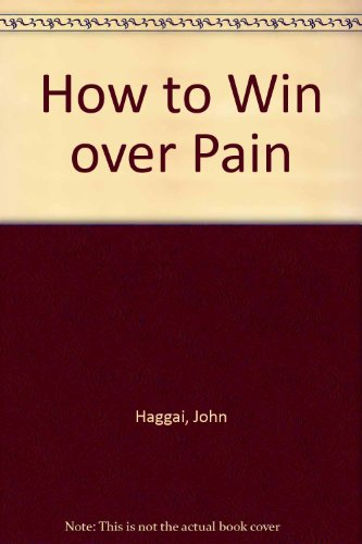 9780890815670: How to Win over Pain