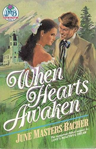 When Hearts Awaken (Pioneer Romance: Series 3, Love's Soft Whisper, Vol 3) (9780890816103) by June Masters Bacher