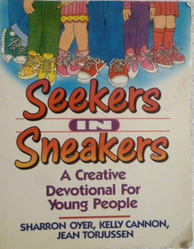 Seekers in Sneakers: A Children's Devotional: Oyer, Sharron, Cannon, K., Torjussen, J.