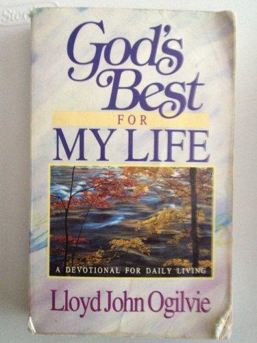 God's Best for My Life: A Devotional for Daily Living: Lloyd John Ogilvie