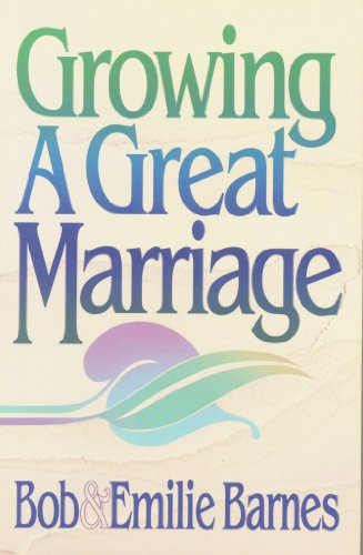 9780890816776: Growing a Great Marriage
