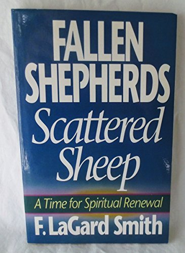 Fallen Shepherds, Scattered Sheep: A Time for: Smith, F. Lagard