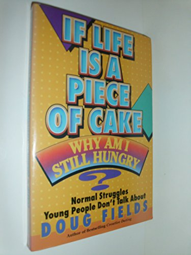 9780890817186: If Life Is a Piece of Cake, Why Am I Still Hungry?