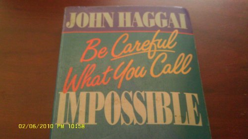 Be Careful What You Call Impossible: Haggai, John