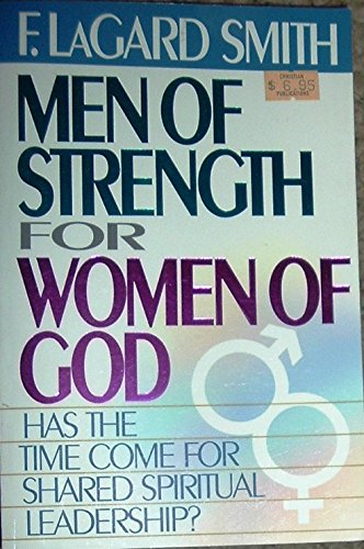 Men of Strength for Women of God: F. LaGard Smith